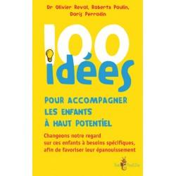 100 idées pour accompagner un enfant à haut potentiel