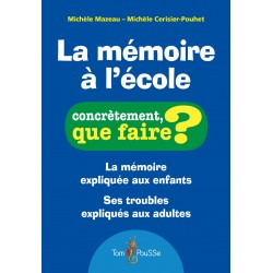 La mémoire à l'école - Concrètement, que faire?