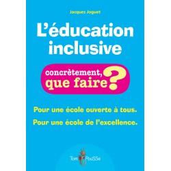 L'éducation inclusive - Concrètement, que faire ?