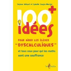 100 idées + pour aider les élèves « dyscalculiques »