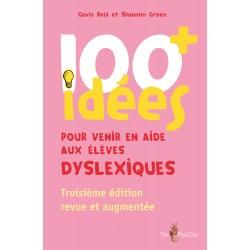 100 idées + pour venir en aide aux élèves dyslexiques