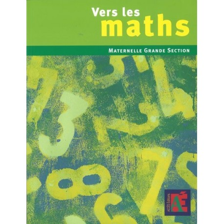 Vers les maths - Grande section